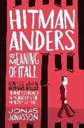 Cover-Bild zu Jonasson, Jonas: Hitman Anders and the Meaning of it All