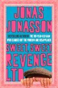 Cover-Bild zu Jonasson, Jonas: Sweet, Sweet Revenge LTD (eBook)