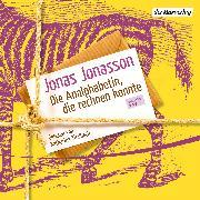 Cover-Bild zu Jonasson, Jonas: Die Analphabetin, die rechnen konnte (Audio Download)