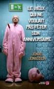 Cover-Bild zu Jonasson, Jonas: Le vieux qui ne voulait pas fêter son anniversaire