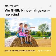 Cover-Bild zu Wo Gritlis Kinder hingekommen sind (Audio Download) von Spyri, Johanna