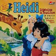 Cover-Bild zu Heidi, Folge 4: Erlebnisse in Frankfurt (Audio Download) von Spyri, Johanna