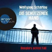 Cover-Bild zu Schorlau, Wolfgang: Die schützende Hand - Denglers achter Fall (Ungekürzte Lesung) (Audio Download)