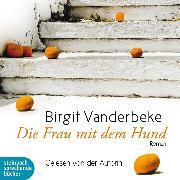 Cover-Bild zu Vanderbeke, Birgit: Die Frau mit dem Hund (Ungekürzt) (Audio Download)