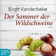 Cover-Bild zu Vanderbeke, Birgit: Der Sommer der Wildschweine (Ungekürzt) (Audio Download)
