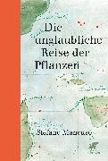 Cover-Bild zu Die unglaubliche Reise der Pflanzen von Mancuso, Stefano