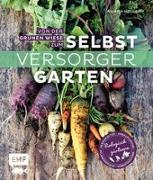 Cover-Bild zu Von der grünen Wiese zum Selbstversorgergarten - biologisch gärtnern von Holländer, Annette