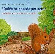 Cover-Bild zu Quien Ha Pasado Por Aqui?: Las Huellas y los Rastros de los Animales von Lange, Monika