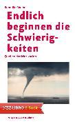 Cover-Bild zu Endlich beginnen die Schwierigkeiten (eBook) von Weibel, Benedikt