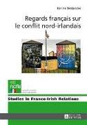 Cover-Bild zu Regards francais sur le conflit nord-irlandais (eBook) von Deslandes, Karine