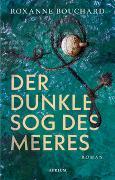 Cover-Bild zu Der dunkle Sog des Meeres von Bouchard, Roxanne