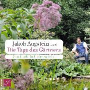 Cover-Bild zu Die Tage des Gärtners von Augstein, Jakob