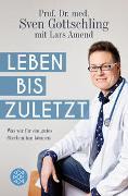 Cover-Bild zu Gottschling, Sven: Leben bis zuletzt