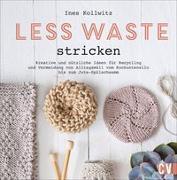 Cover-Bild zu Less Waste stricken von Kollwitz, Ines