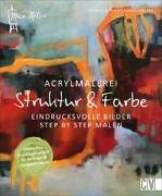 Cover-Bild zu Mein Atelier Acrylmalerei - Struktur & Farbe von Rathert-Schützdeller, Andrea