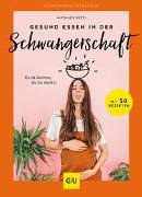 Cover-Bild zu Gesund essen in der Schwangerschaft von Betti, Mathilde