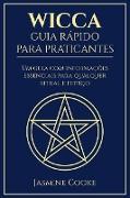 Cover-Bild zu eBook Wicca - Guia Rápido para Praticantes: Um Guia com Informações Essenciais para Qualquer Ritual e Feitiço