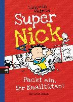 Cover-Bild zu Peirce, Lincoln: Super Nick - Packt ein, ihr Knalltüten!
