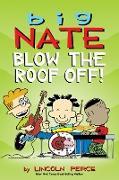 Cover-Bild zu Peirce, Lincoln: Big Nate: Blow the Roof Off! (eBook)