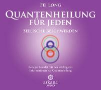 Cover-Bild zu Quantenheilung für jeden - Seelische Beschwerden (1 CD) von Long, Fei