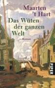 Cover-Bild zu Hart, Maarten 't: Das Wüten der ganzen Welt