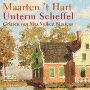 Cover-Bild zu Hart, Maarten 't: Unterm Scheffel (Audio Download)