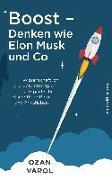 Cover-Bild zu Boost - Denken wie Elon Musk und Co von Varol, Ozan