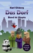 Cover-Bild zu Olsberg, Karl: Das Dorf Band 18: Utopia (eBook)