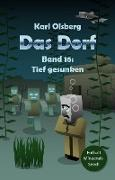 Cover-Bild zu Olsberg, Karl: Das Dorf Band 16: Tief gesunken (eBook)