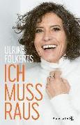 Cover-Bild zu Ich muss raus von Folkerts, Ulrike