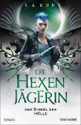 Cover-Bild zu Die Hexenjägerin - Der Zirkel der Hölle (eBook) von Hunt, S. A.
