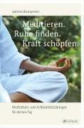 Cover-Bild zu Baumgartner, Gabriela: Meditieren. Ruhe finden. Kraft schöpfen