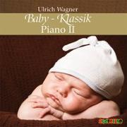 Cover-Bild zu Baby-Klassik: Piano II von Wagner, Ulrich (Gespielt)