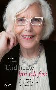 Cover-Bild zu Schmidt, Alexandra: Und heute bin ich frei (eBook)
