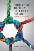 Cover-Bild zu Schmidt Hulst, Alexandra E.: Contextual Therapy for Family Health (eBook)
