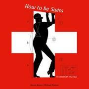 Cover-Bild zu How to be Swiss