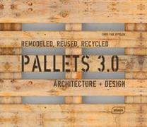 Cover-Bild zu Pallets 3.0. Remodeled, Reused, Recycled