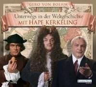 Cover-Bild zu Unterwegs in der Weltgeschichte mit Hape Kerkeling von Boehm, Gero von