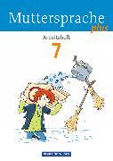 Cover-Bild zu Muttersprache plus 7. Schuljahr. Allgemeine Ausgabe. Arbeitsheft von Döring, Bärbel