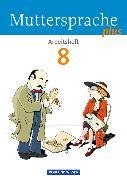 Cover-Bild zu Muttersprache plus 8. Schuljahr. Arbeitsheft von Dörschmann, Jana