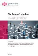 Cover-Bild zu Die Zukunft denken von Martin, Meyer (Hrsg.)
