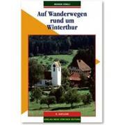 Cover-Bild zu Auf Wanderwegen rund um Winterthur von Zöbeli, Werner