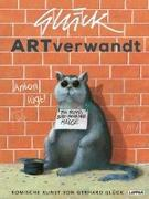 Cover-Bild zu ARTverwandt - Komische Kunst von Gerhard Glück von Glück, Gerhard