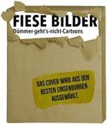 Cover-Bild zu Fiese Bilder - Dümmer-geht's-nicht-Cartoons von Schwalm, Dieter (Hrsg.)