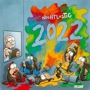 Cover-Bild zu Nichtlustig Wandkalender 2022 von Sauer, Joscha