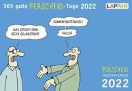 Cover-Bild zu 365 gute Perscheid-Tage 2022: Tageskalender von Perscheid, Martin