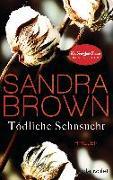 Cover-Bild zu Brown, Sandra: Tödliche Sehnsucht