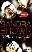 Cover-Bild zu Brown, Sandra: Tödliche Sehnsucht (eBook)