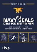 Cover-Bild zu Wie Navy SEALS dem Tod entrinnen von Emerson, Clint