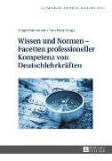 Cover-Bild zu Wissen und Normen - Facetten professioneller Kompetenz von Deutschlehrkraeften (eBook) von Zimmermann, Holger (Hrsg.)